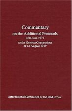 Commentary on the Additional Protocols of 9th June,1977,To the Geneva...