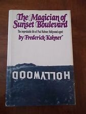 MAGICIAN OF SUNSET BOULEVARD - SIGNED - Life of Hollywood Agent Paul Kohner