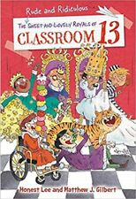 The Rude and Ridiculous Royals of Classroom 13 by Honest Lee, Matthew J Gilbert