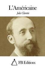 L' Américaine by Jules Claretie (2014, Paperback)