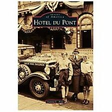 Images of America: Hotel du Pont by Joanna L. Arat (2012, Paperback)