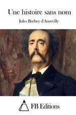 Une Histoire Sans Nom by Jules Barbey d'Aurevilly (2015, Paperback)