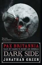 Dark Side (Pax Britannia), Jonathan Green | Paperback Book | Good | 978190673540