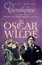 Constance: The Tragic and Scandalous Life of Mrs Oscar Wilde by Moyle, Franny
