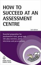 How to Succeed at an Assessment Centre: Essential Preparation for-ExLibrary
