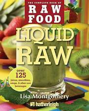 Liquid Raw: Over 125 Juices, Smoothies, Soups, and other Raw Beverages (The Comp