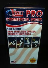 100 Titan Pro Commercial Grade Dual-Direction Gutter/Shingle Light Clips - New!