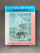 Hounds Are Home - Royal Calpe Hunt - Fergusson - Signed & Inscribed