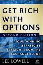 Get Rich with Options: Four Winning Strategies Straight from the Exchange Floor,