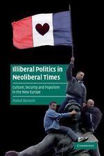 Cambridge Cultural Social Studies: Illiberal Politics in Neoliberal Times :...