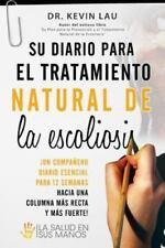 Su Diario para el Tratamiento Natural de la Escoliosis : ¡el Compañero...
