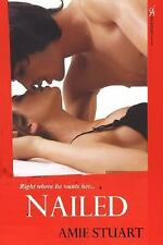 Nailed by Amie Stuart (2008, Paperback)