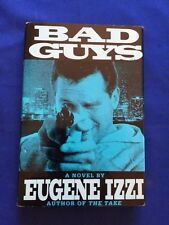 BAD GUYS - FIRST EDITION SIGNED BY EUGENE IZZI - AUTHOR'S SECOND BOOK