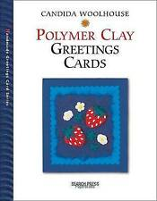 NEW Handmade Polymer Clay Greetings Cards C Woolhouse Search Press Papercrafts