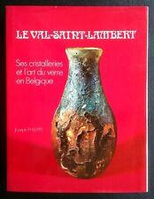 Le VAL-SAINT-LAMBERT - Ses cristalleries et l'art du verre en Belgique (1974)