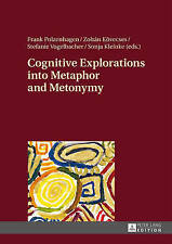 Cognitive Explorations Into Metaphor And Metonymy  9783631647707