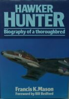 Hawker Hunter: Biography of a Thoroughbred by Mason, Frank Hardback Book The