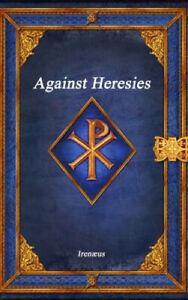 Against Heresies by Irenæus
