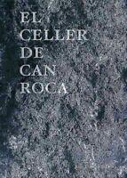 El Celler De Can Roca, Hardcover by Roca, Joan; Roca, Josep; Roca, Jordi, Bra...