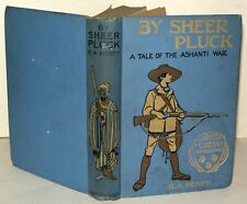 G.A. Henty - By Sheer Pluck - Blackie And Son - Illustrated