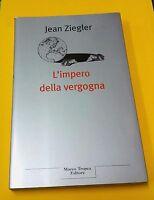 L'impero della vergogna di Jean Ziegler - M. Tropea, 2006