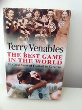 Terry Venables: The Best Game In The World 50 Great Years Of Football to Euro 96