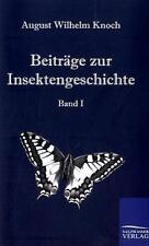 Beiträge zur Insektengeschichte 1 von August Wilhelm Knoch (2011, Taschenbuch)