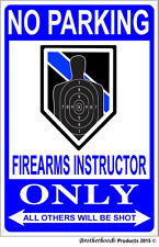 No Parking Firearms Instructor Police Sheriff Line 8x12 Inch Aluminum Sign