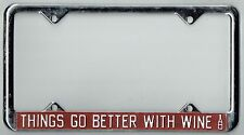 """N.O.S. 1970s """"Things Go Better With Wine"""" Vintage California License Plate Frame"""