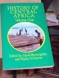 HISTORY OF CENTRAL AFRICA by D BIRMINGHAM - VOLUME ONE -  1986 + MAPS
