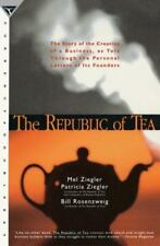 The Republic of Tea: The Story of the Creation of a Business, as Told Through t