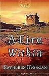 These Highland Hills: A Fire Within 3 by Kathleen Morgan (2007, Paperback)