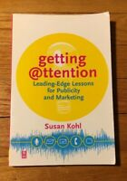 Getting Attention : Leading-Edge Lessons for Publicity and Marketing by Susan...