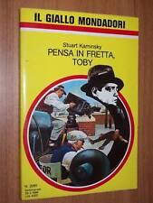 IL GIALLO MONDADORI-N. 2091-STUART KAMINSKY-PENSA IN FRETTA, TOBY