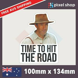 Time to hit the Road Sticker Russ Coight - 100mm NT Outback Funny Car/Ute/Window