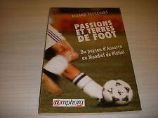 FOOTBALL LIVRE Roland PASSEVANT PASSIONS et TERRE de FOOT Ed AMPHORA 1997 230p.