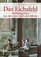 Das Eichsfeld in Farbe Impressionen 30er 40er Stadt Geschichte Bildband Buch AK