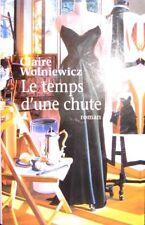 Le temps d'une chute - Claire Wolniewicz - 2008