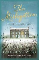 """AS NEW"" The Misbegotten, Webb, Katherine, Book"
