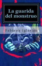 La Guarida Del Monstruo : Historias de Misterio y Terror by Fabiana Iglesias...