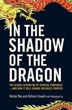 In the Shadow of the Dragon: The Global Expansion of Chinese Companies--and How