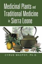 Medicinal Plants and Traditional Medicine in Sierra Leone by Cyrus Macfoy...