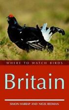 Where to Watch Birds in Britain by Harrap, Simon; Redman, Nigel