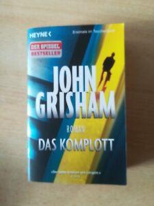 John Grisham - Das Komplott -  Roman