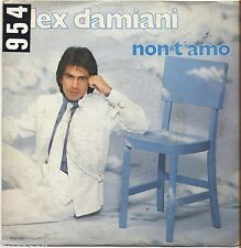 "ALEX DAMIANI - Non t'amo - VINYL 7"" 45 LP 1981 VG+/VG- CONDITION"