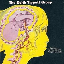 Keith Tippett, Keith - Dedicated to You But You Weren't Listening [New CD]