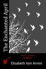 Enchanted April: By Von Arnim, Elizabeth