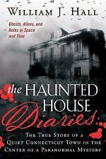 The Haunted House Diaries: The True Story of a Quiet Connecticut Town in the Cen