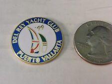 DEL REY YACHT CLUB PUERTO VALLARTA '99 PIN