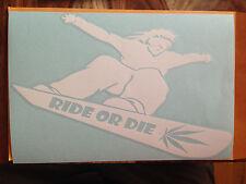 """Snow Board """" RIDE OR DIE""""  White Window Decal Sticker 6"""" X 8 3/4"""""""